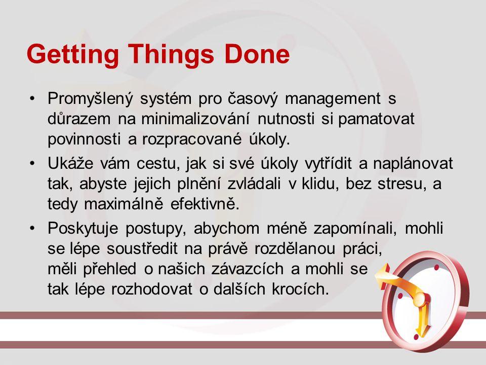 Getting Things Done Promyšlený systém pro časový management s důrazem na minimalizování nutnosti si pamatovat povinnosti a rozpracované úkoly.