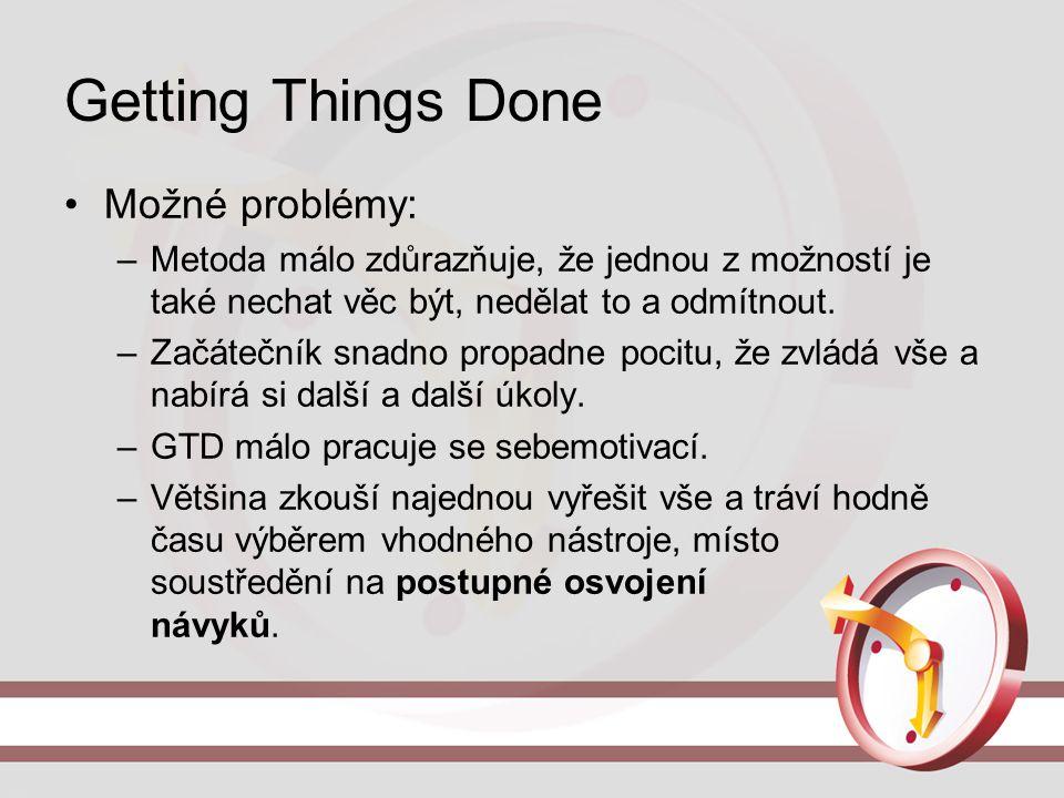 Getting Things Done Možné problémy:
