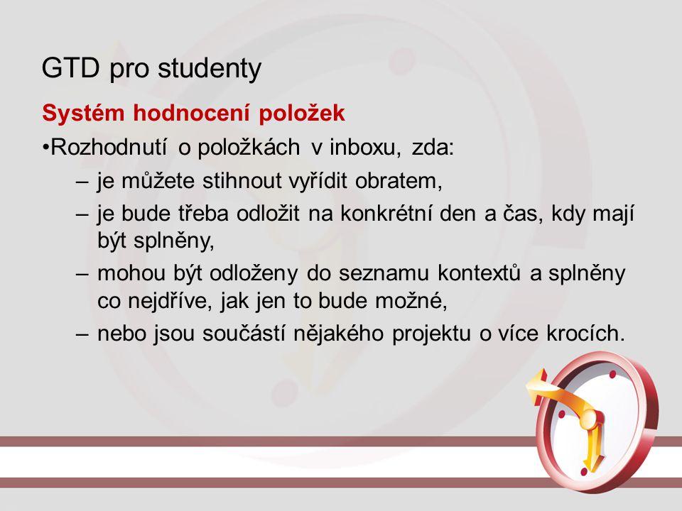 GTD pro studenty Systém hodnocení položek