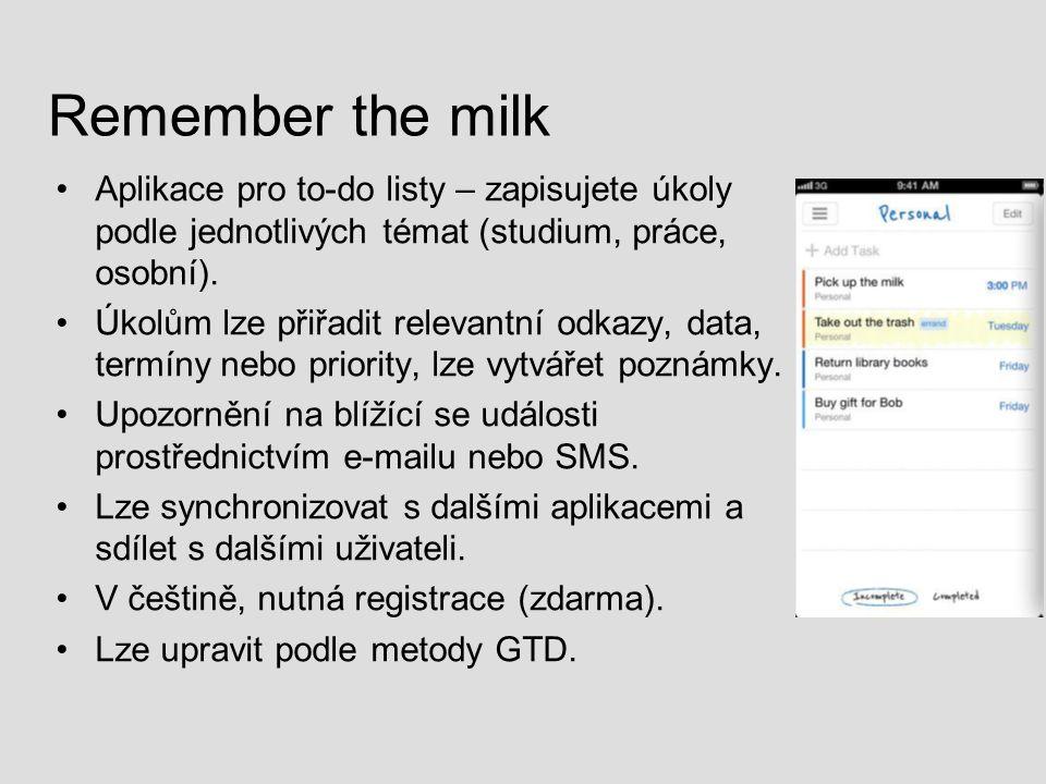 Remember the milk Aplikace pro to-do listy – zapisujete úkoly podle jednotlivých témat (studium, práce, osobní).