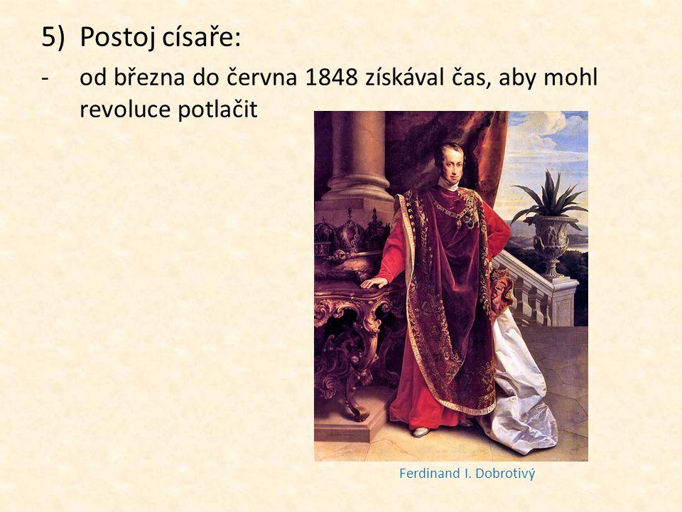 Postoj císaře: od března do června 1848 získával čas, aby mohl revoluce potlačit.