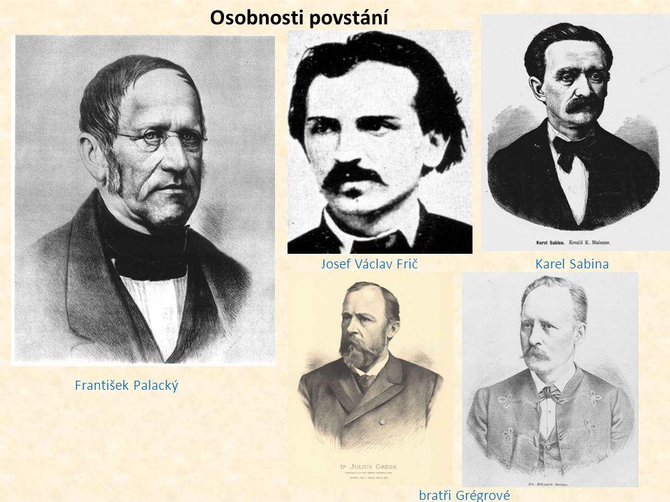 Osobnosti povstání Josef Václav Frič Karel Sabina František Palacký