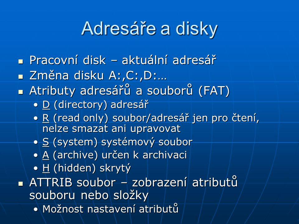 Adresáře a disky Pracovní disk – aktuální adresář