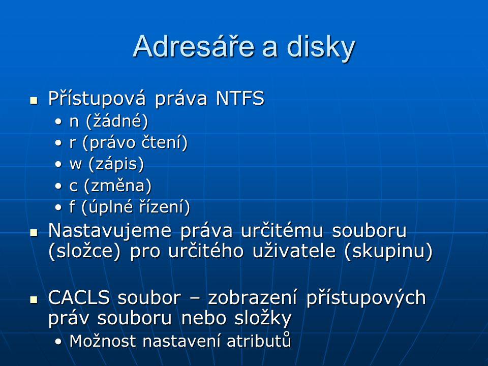Adresáře a disky Přístupová práva NTFS