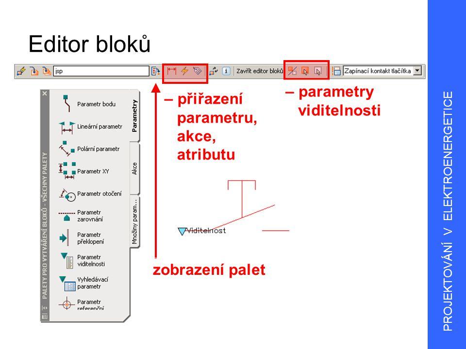 Editor bloků – parametry – přiřazení viditelnosti parametru, akce,