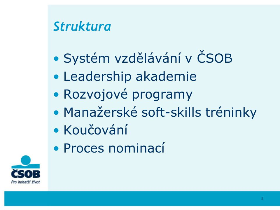 Struktura Systém vzdělávání v ČSOB Leadership akademie