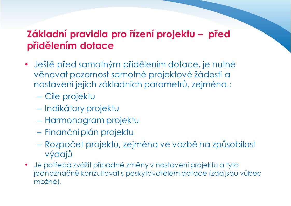Základní pravidla pro řízení projektu – před přidělením dotace