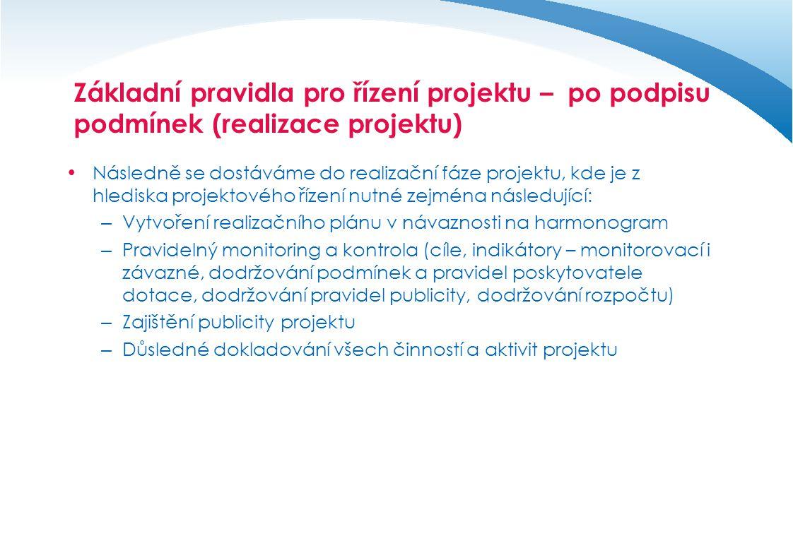 Základní pravidla pro řízení projektu – po podpisu podmínek (realizace projektu)