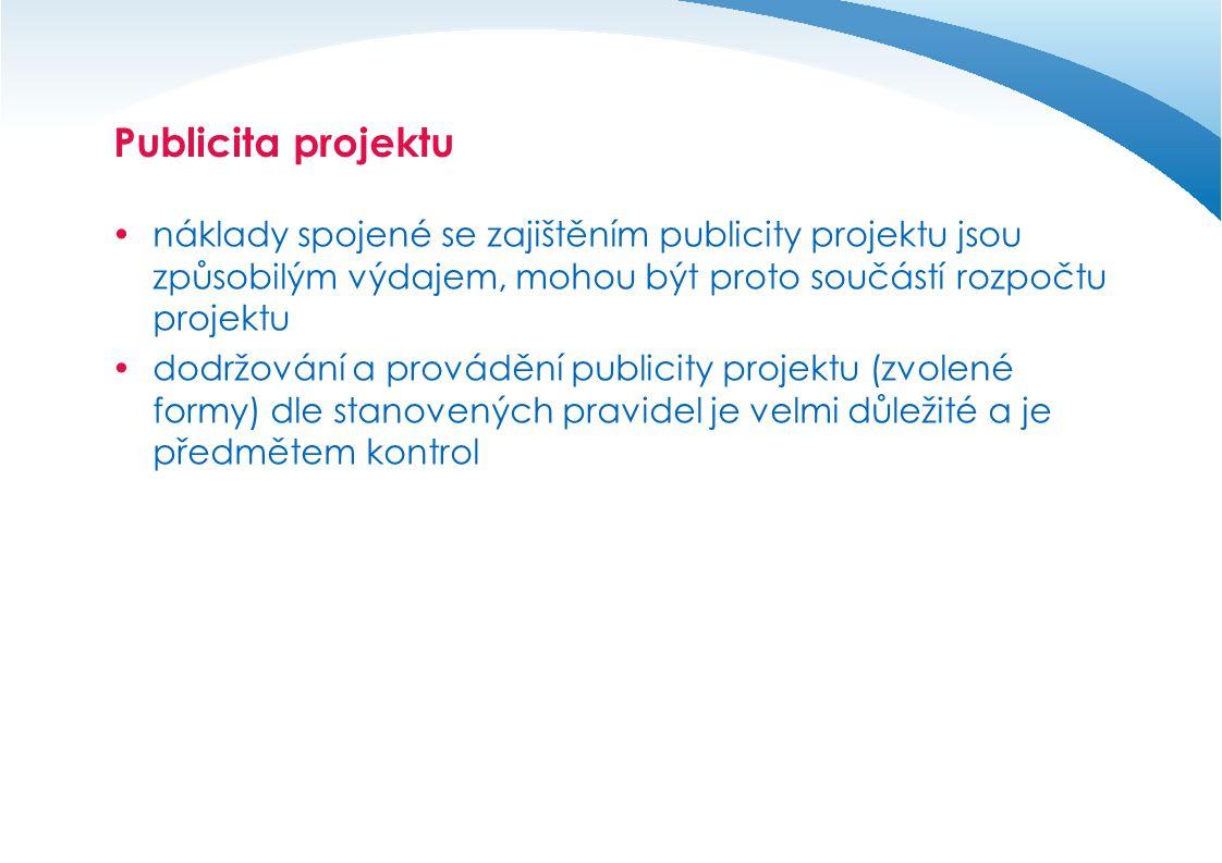 Publicita projektu náklady spojené se zajištěním publicity projektu jsou způsobilým výdajem, mohou být proto součástí rozpočtu projektu.