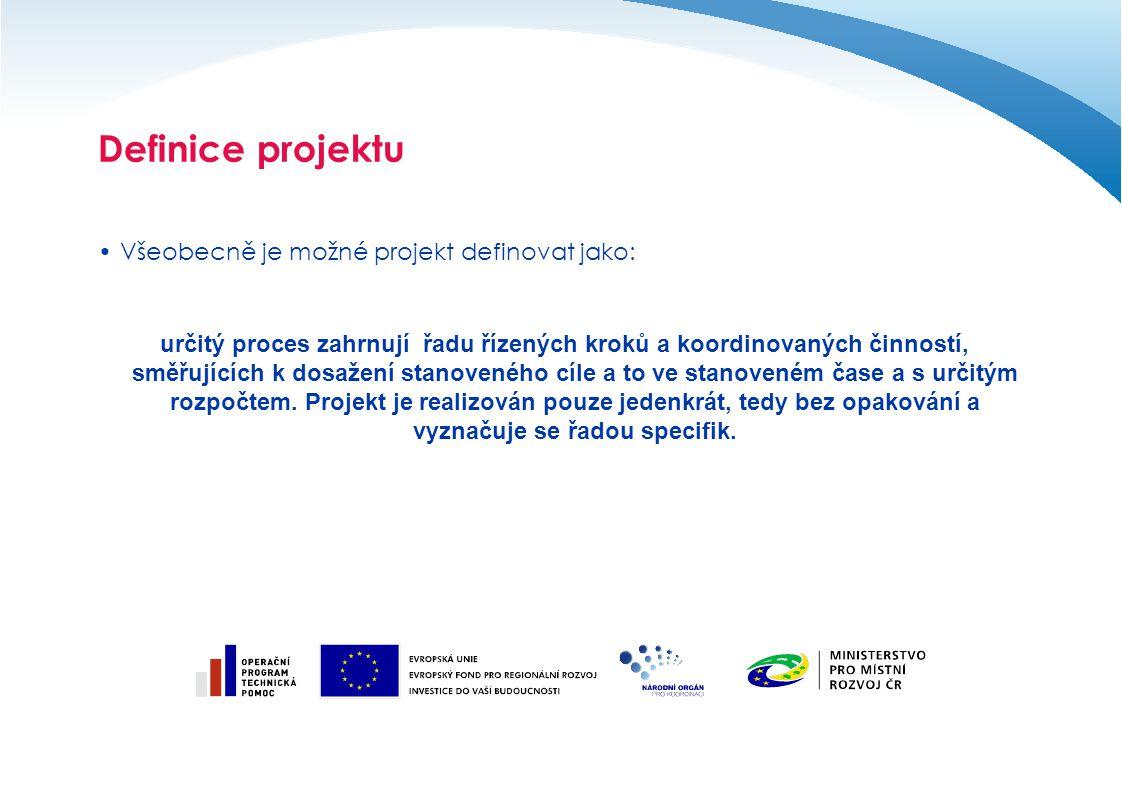Definice projektu Všeobecně je možné projekt definovat jako: