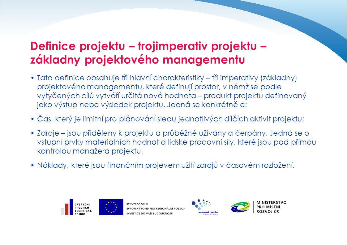 Definice projektu – trojimperativ projektu – základny projektového managementu