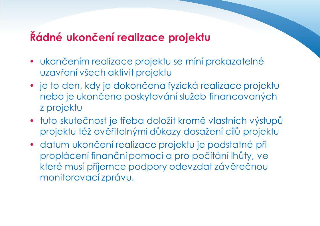 Řádné ukončení realizace projektu