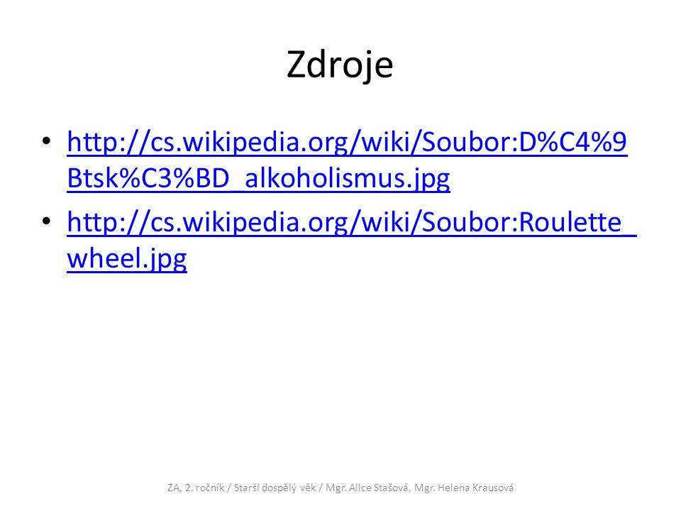 Zdroje http://cs.wikipedia.org/wiki/Soubor:D%C4%9Btsk%C3%BD_alkoholismus.jpg. http://cs.wikipedia.org/wiki/Soubor:Roulette_wheel.jpg.