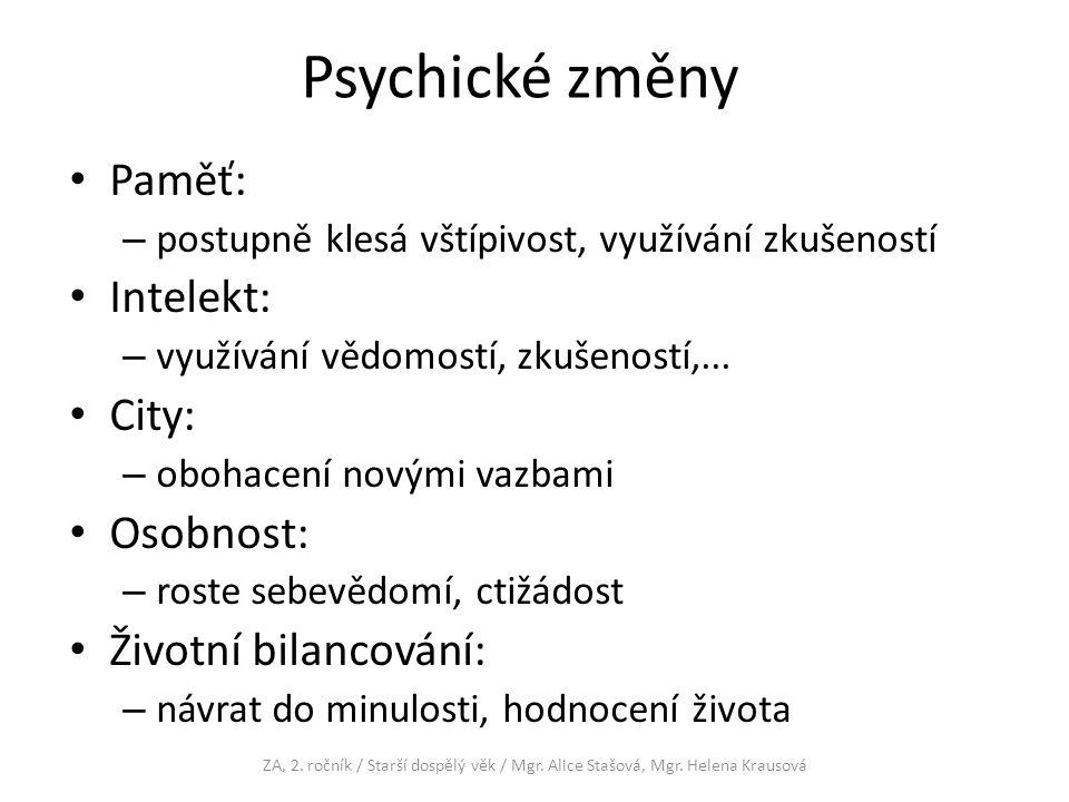 Psychické změny Paměť: Intelekt: City: Osobnost: Životní bilancování: