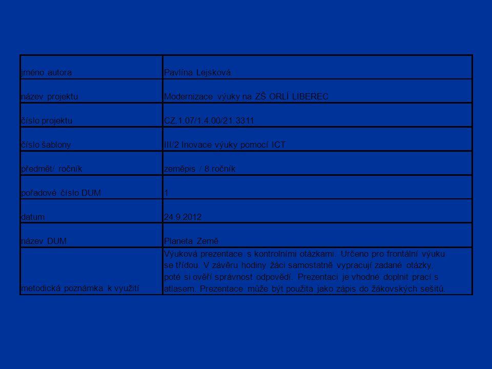 jméno autora Pavlína Lejsková. název projektu. Modernizace výuky na ZŠ ORLÍ LIBEREC. číslo projektu.