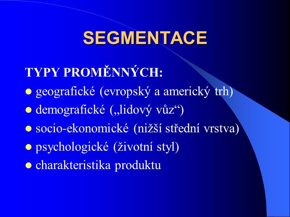 SEGMENTACE TYPY PROMĚNNÝCH: geografické (evropský a americký trh)