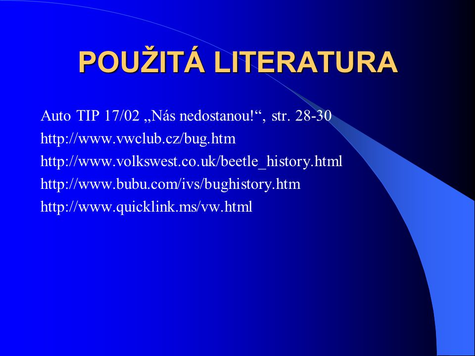 """POUŽITÁ LITERATURA Auto TIP 17/02 """"Nás nedostanou! , str. 28-30"""