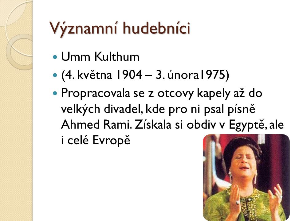 Významní hudebníci Umm Kulthum (4. května 1904 – 3. února1975)
