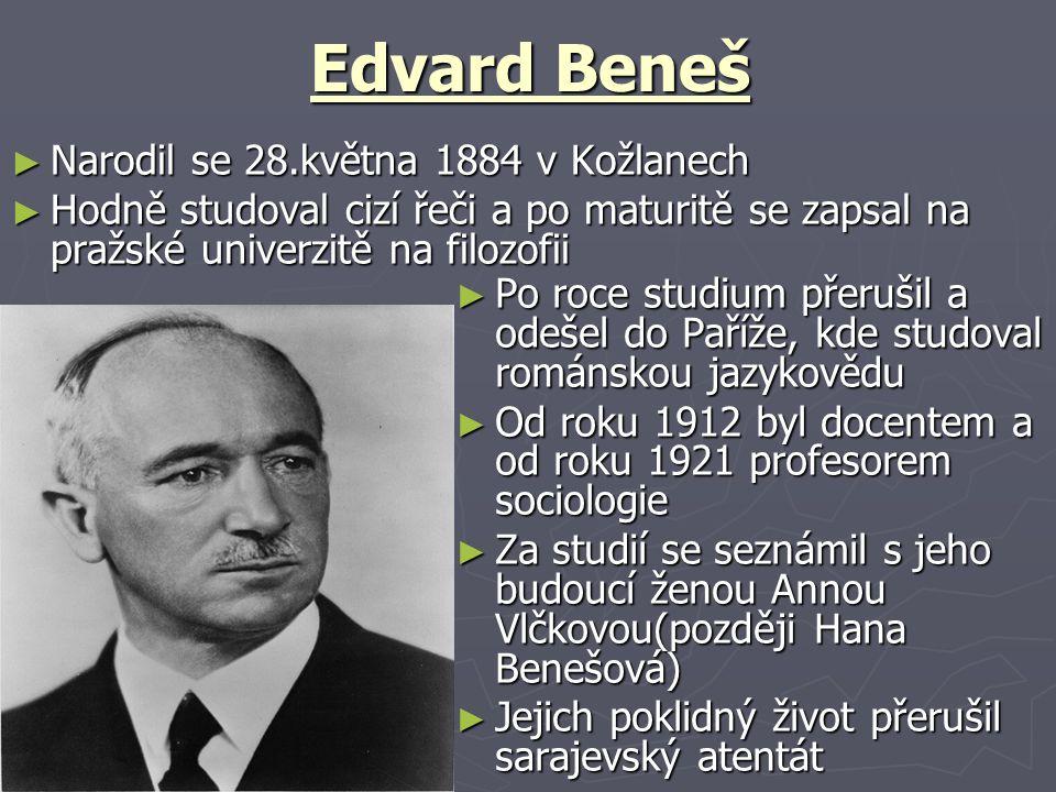 Edvard Beneš Narodil se 28.května 1884 v Kožlanech