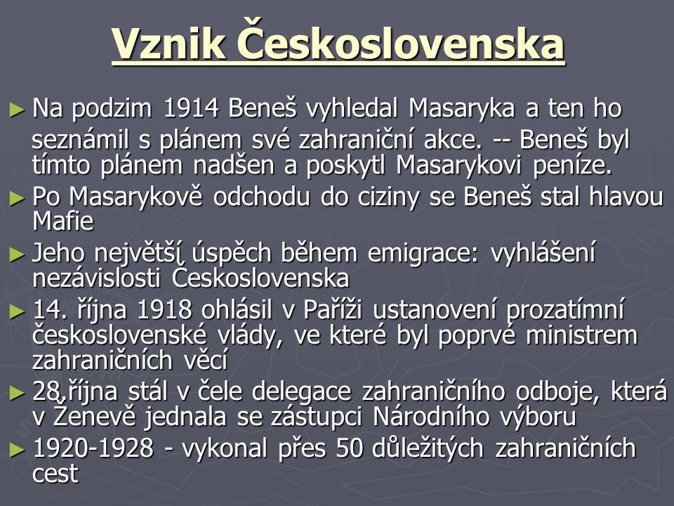 Vznik Československa Na podzim 1914 Beneš vyhledal Masaryka a ten ho