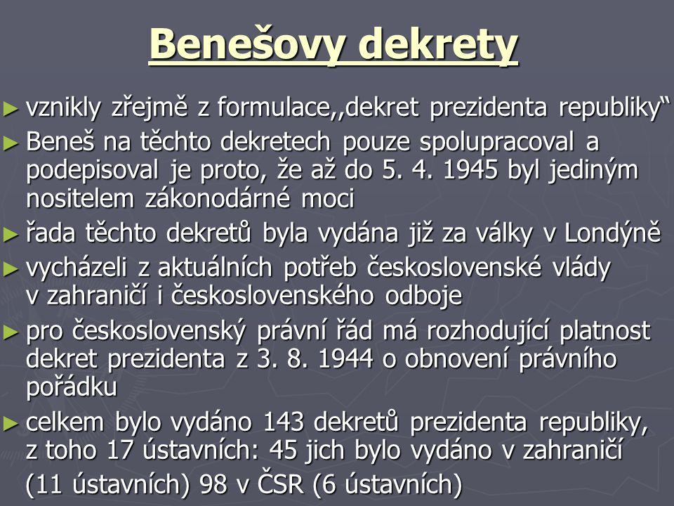 Benešovy dekrety vznikly zřejmě z formulace,,dekret prezidenta republiky