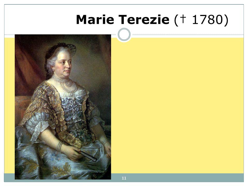 Marie Terezie († 1780) http://cs.wikipedia.org/wiki/Soubor:Maria_Theresia11.jpg