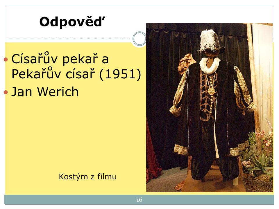 Odpověď Císařův pekař a Pekařův císař (1951) Jan Werich Kostým z filmu
