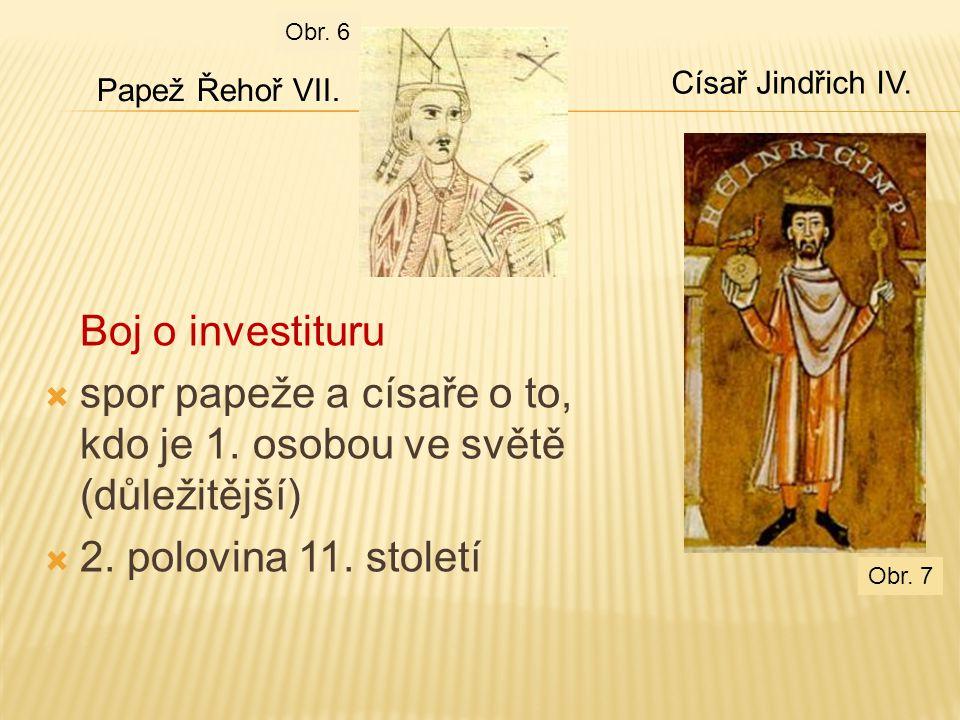 spor papeže a císaře o to, kdo je 1. osobou ve světě (důležitější)