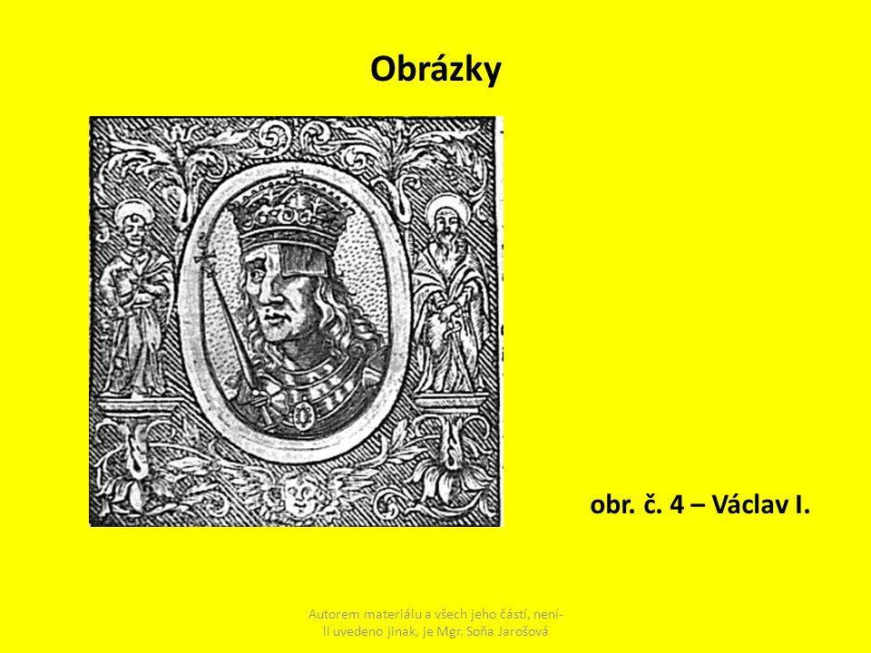 Obrázky obr. č. 4 – Václav I.
