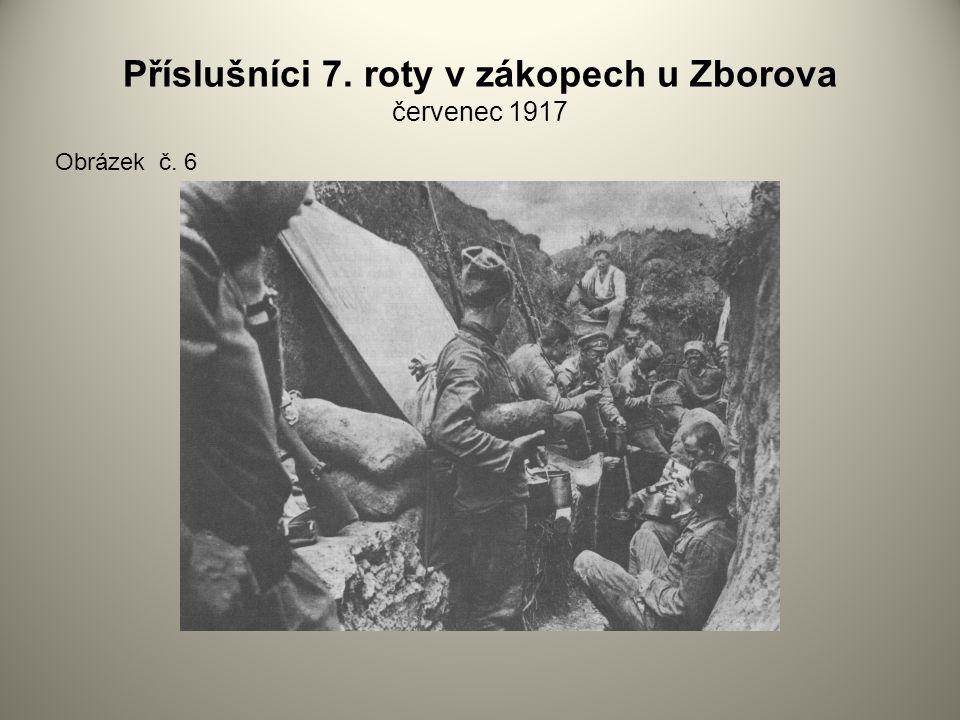 Příslušníci 7. roty v zákopech u Zborova červenec 1917