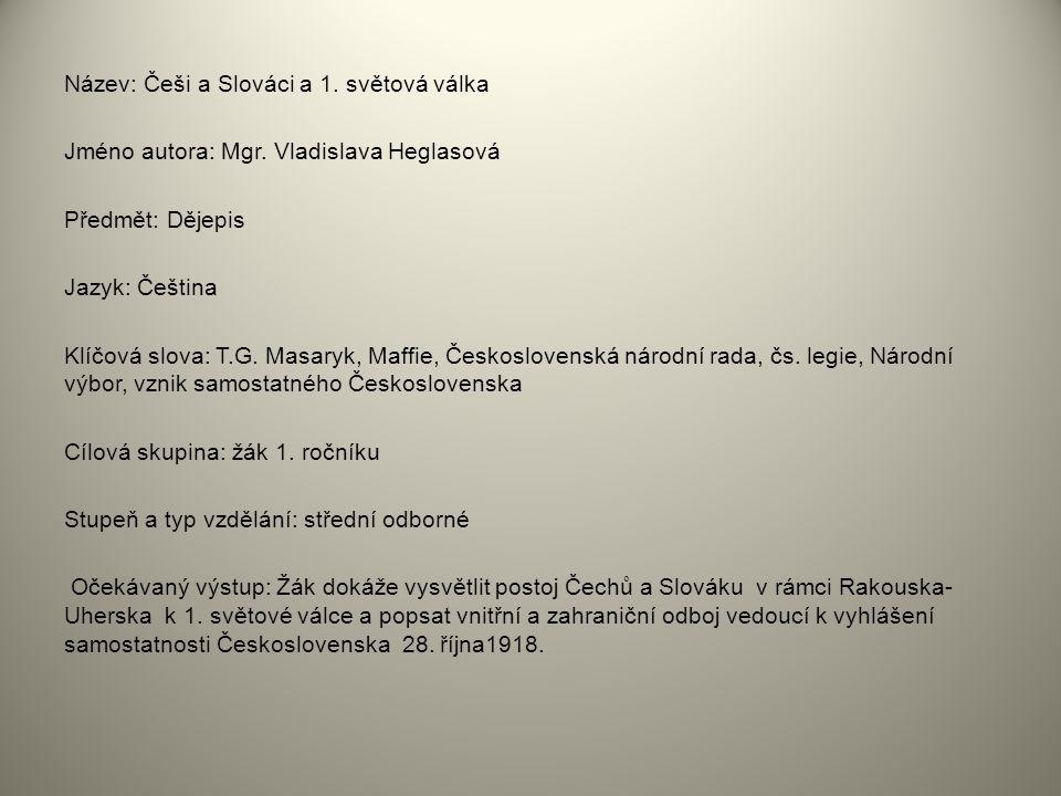 Název: Češi a Slováci a 1. světová válka Jméno autora: Mgr