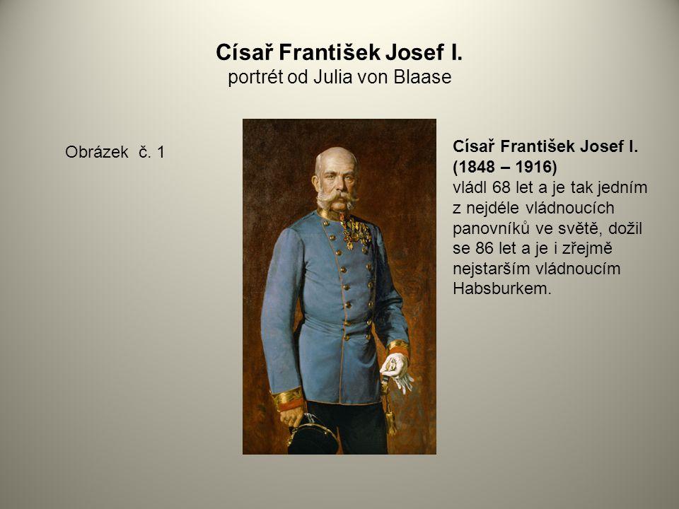 Císař František Josef I. portrét od Julia von Blaase