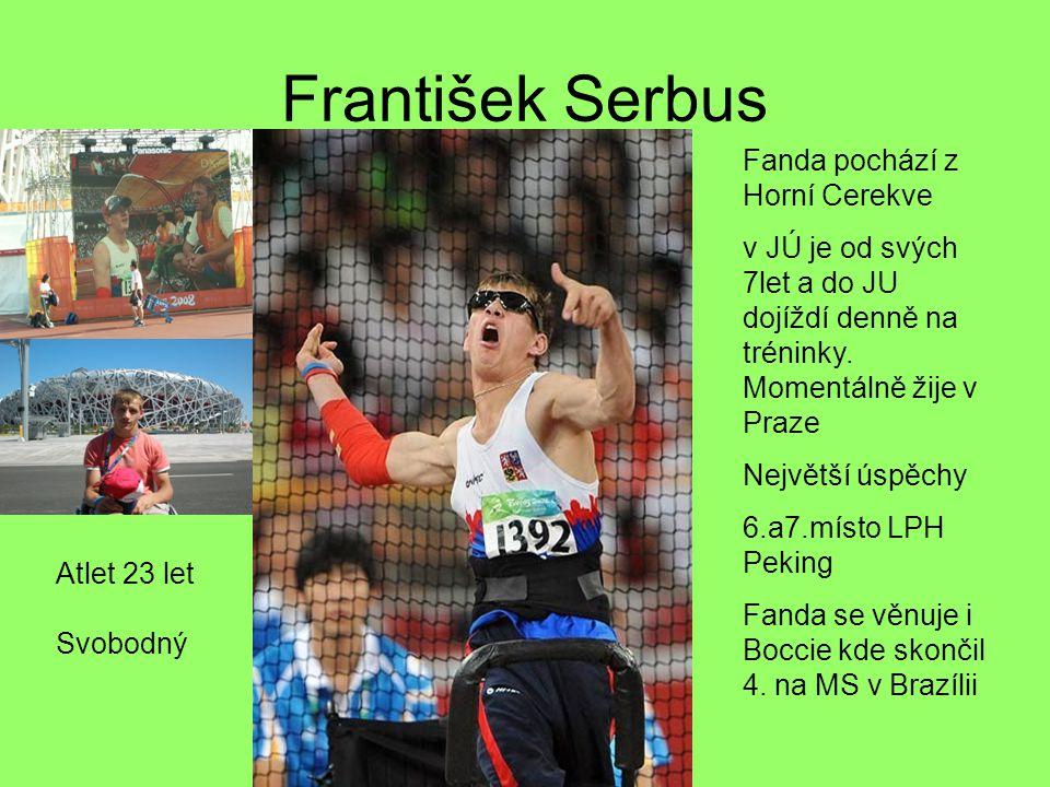 František Serbus Fanda pochází z Horní Cerekve