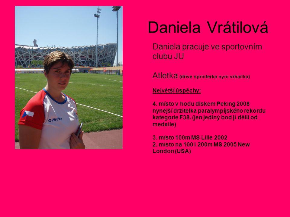 Daniela Vrátilová Daniela pracuje ve sportovním clubu JU