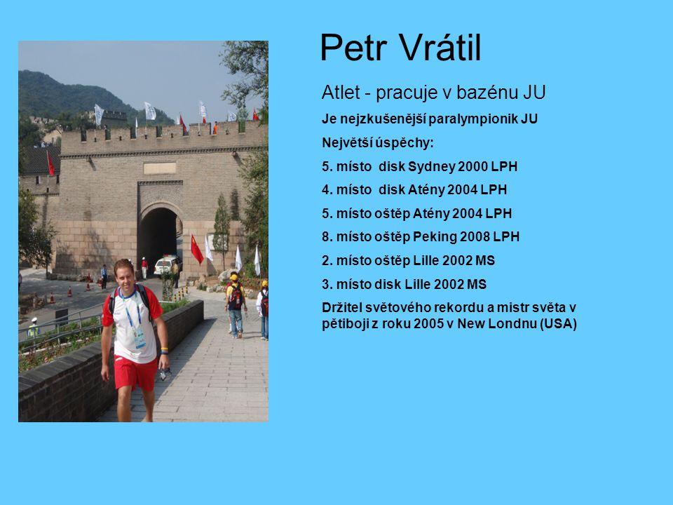 Petr Vrátil Atlet - pracuje v bazénu JU