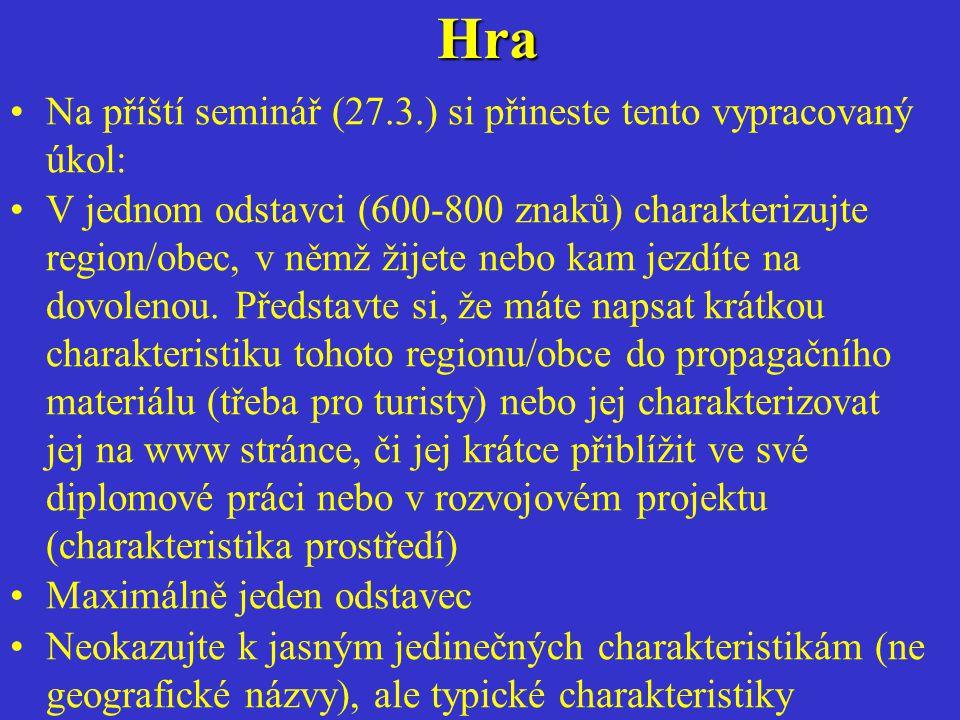 Hra Na příští seminář (27.3.) si přineste tento vypracovaný úkol:
