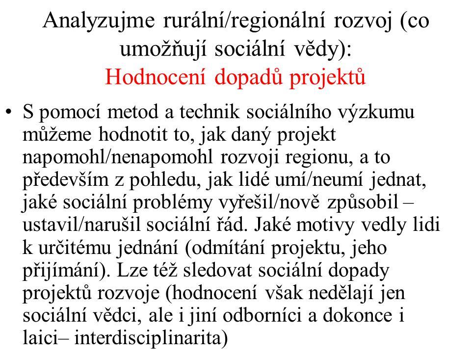 Analyzujme rurální/regionální rozvoj (co umožňují sociální vědy): Hodnocení dopadů projektů