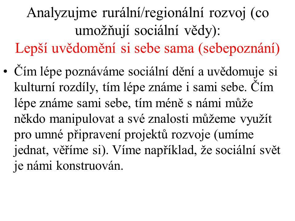 Analyzujme rurální/regionální rozvoj (co umožňují sociální vědy): Lepší uvědomění si sebe sama (sebepoznání)