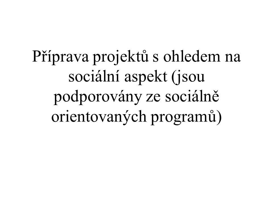 Příprava projektů s ohledem na sociální aspekt (jsou podporovány ze sociálně orientovaných programů)