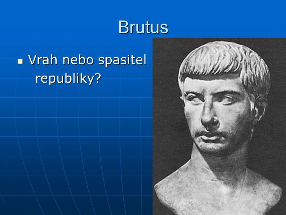 Brutus Vrah nebo spasitel republiky