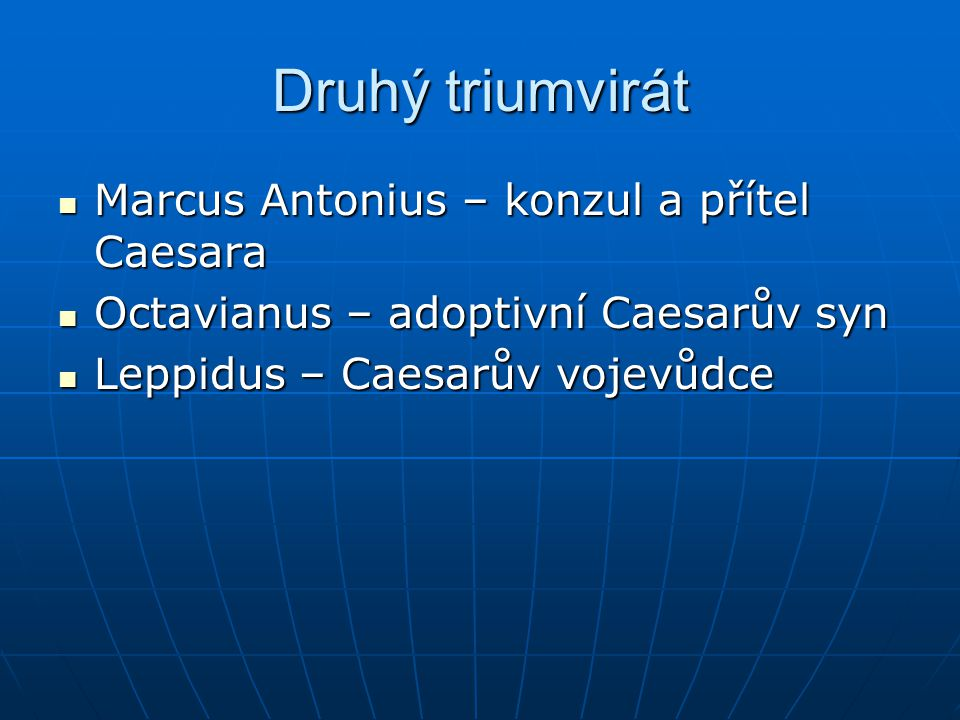 Druhý triumvirát Marcus Antonius – konzul a přítel Caesara