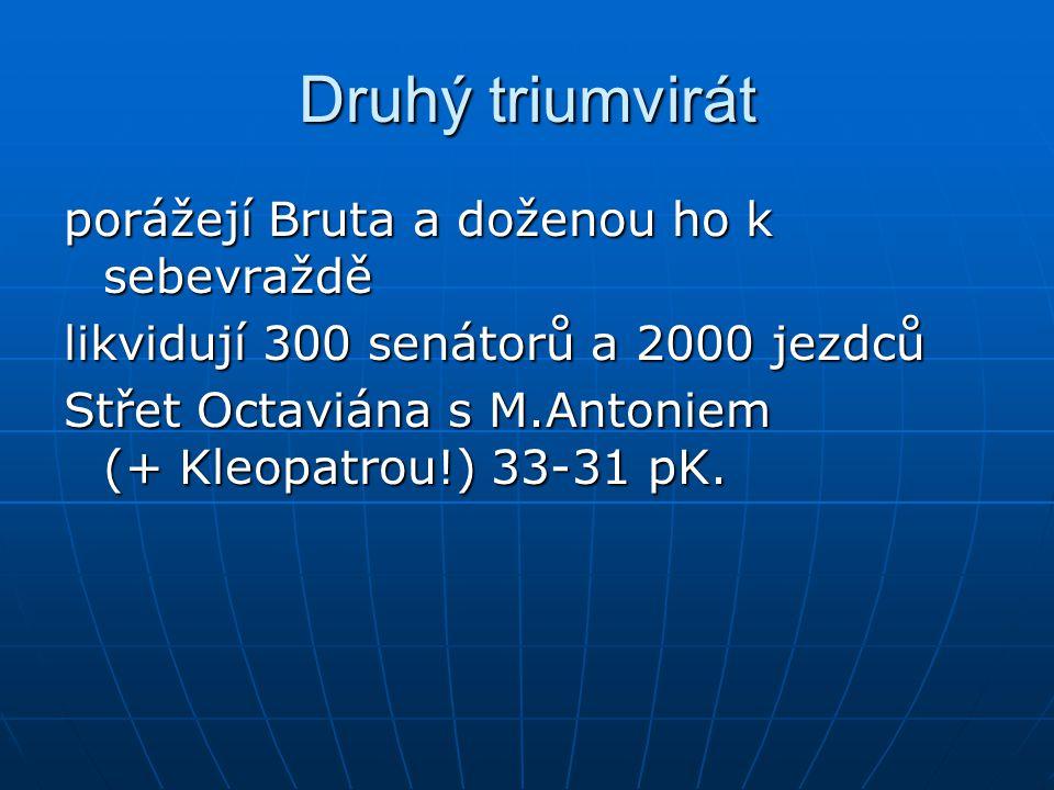 Druhý triumvirát porážejí Bruta a doženou ho k sebevraždě