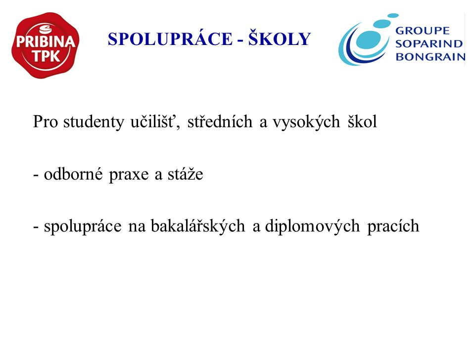 SPOLUPRÁCE - ŠKOLY Pro studenty učilišť, středních a vysokých škol.