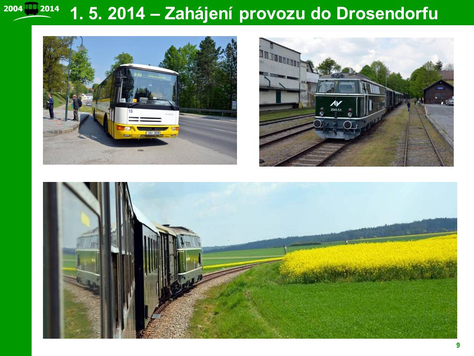 1. 5. 2014 – Zahájení provozu do Drosendorfu