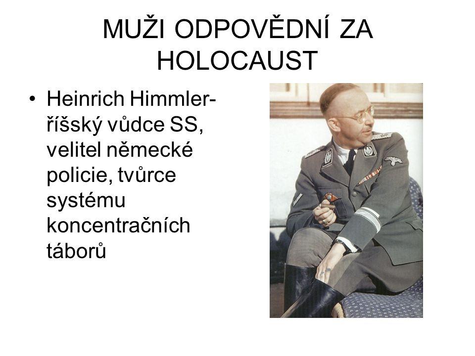 MUŽI ODPOVĚDNÍ ZA HOLOCAUST
