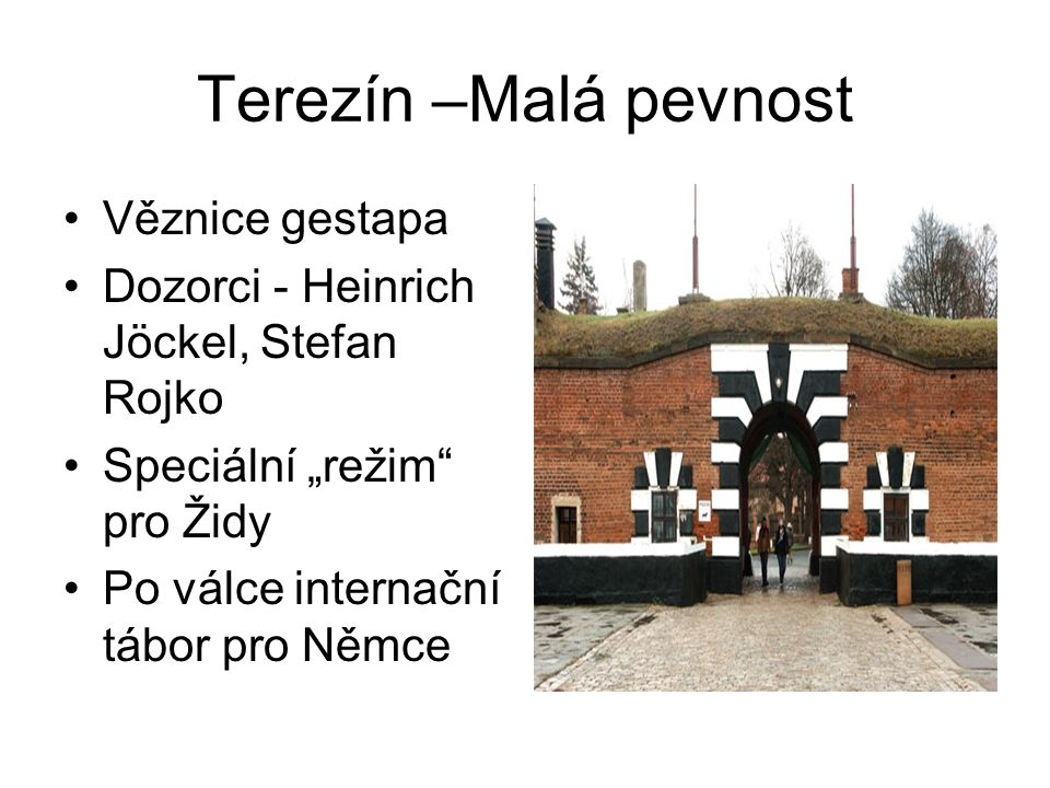 Terezín –Malá pevnost Věznice gestapa