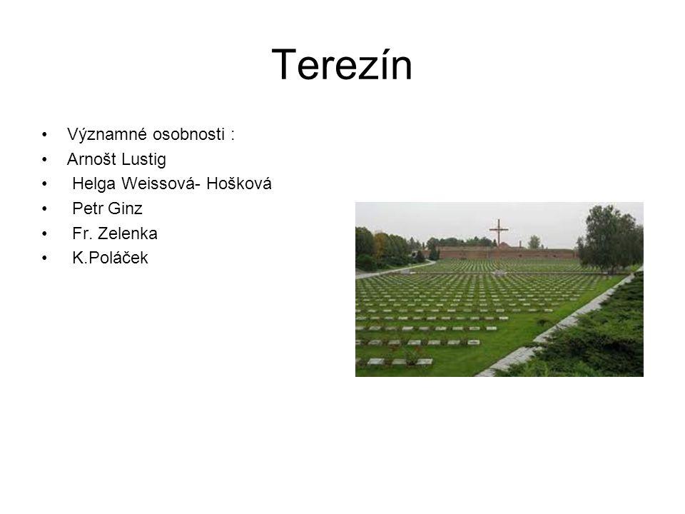 Terezín Významné osobnosti : Arnošt Lustig Helga Weissová- Hošková
