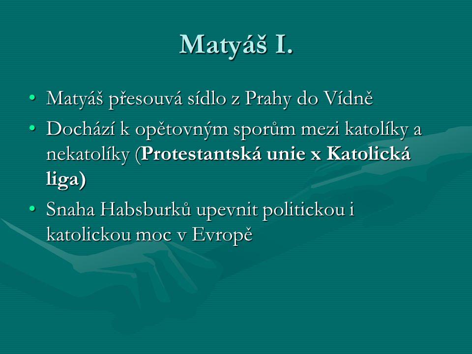 Matyáš I. Matyáš přesouvá sídlo z Prahy do Vídně
