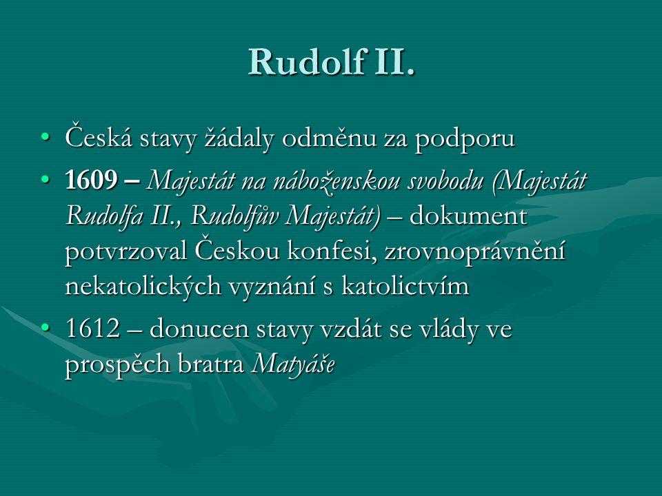 Rudolf II. Česká stavy žádaly odměnu za podporu
