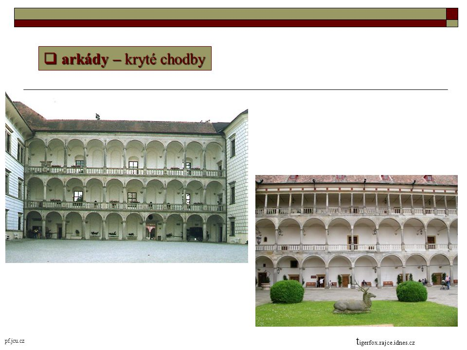 arkády – kryté chodby tigerfox.rajce.idnes.cz pf.jcu.cz